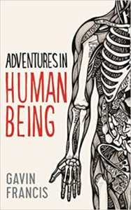 The best books on Medicine and Literature - Adventures in Human Being by Gavin Francis
