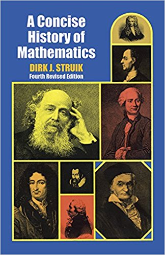 A Concise History of Mathematics by Dirk S. Struik