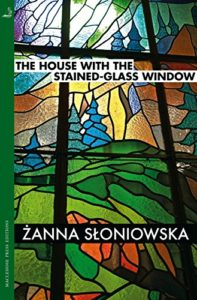 The best books on Ukraine - The House with the Stained-Glass Window by Zanna Sloniowska