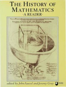 The best books on The History of Mathematics - The History of Mathematics: A Reader by Jeremy Gray & John Fauvel