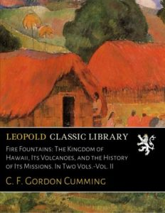 The best books on Volcanoes - Fire Fountains by Constance Gordon Cumming