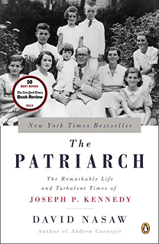 The best books on The Kennedys - The Patriarch: The Remarkable Life and Turbulent Times of Joseph P. Kennedy by David Nasaw