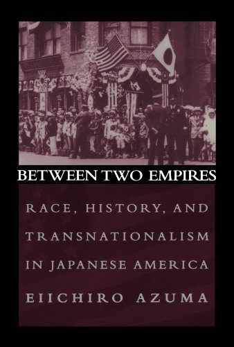 The best books on Immigration - Between Two Empires: Race, History, and Transnationalism in Japanese America by Eiichiro Azuma