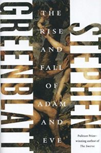 The best books on Adam and Eve - The Rise and Fall of Adam and Eve by Stephen Greenblatt