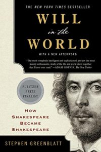 The best books on Adam and Eve - Will in the World: How Shakespeare Became Shakespeare by Stephen Greenblatt