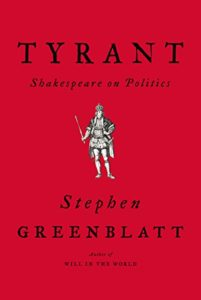 The best books on Adam and Eve - Tyrant: Shakespeare on Politics by Stephen Greenblatt