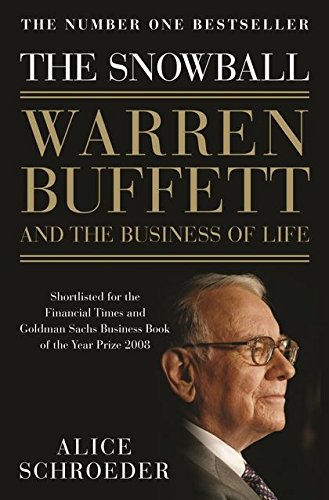 Best Investment Books for Beginners - The Snowball: Warren Buffett and the Business of Life by Alice Schroeder