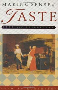 The best books on The Senses - Making Sense of Taste, Food and Philosophy by Carolyn Korsmeyer