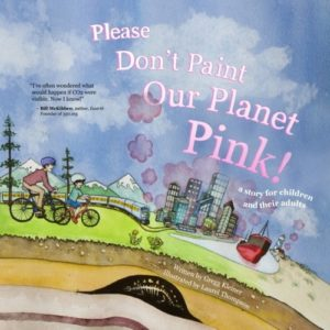 The Best Cli-Fi Books - Please Don't Paint Our Planet Pink! by Gregg Kleiner and Laurel Thompson