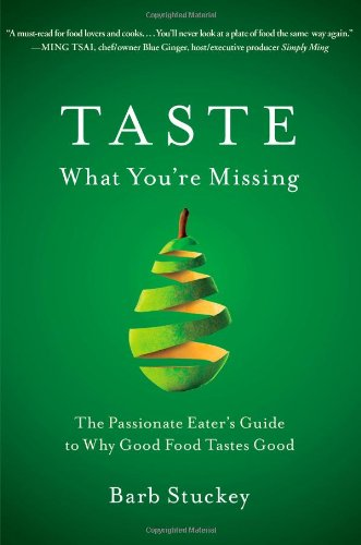 The best books on The Senses - Taste What You're Missing by Barb Stuckey