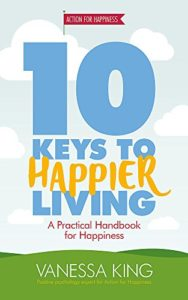 The best books on Happiness for Children - 10 Keys to Happier Living by Vanessa King