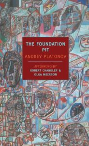The Best Political Novels - The Foundation Pit by Andrey Platonov & Robert Chandler (translator)