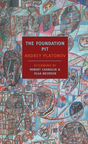The best books on Tales of Soviet Russia - The Foundation Pit by Andrey Platonov & Robert Chandler (translator)
