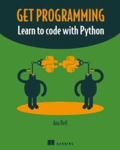 The best books on Computer Science and Programming - Get Programming: Learn to code with Python by Ana Bell