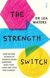 The best books on Happiness for Children - The Strength Switch by Dr Lea Waters