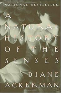 The best books on The Senses - A Natural History of the Senses by Diane Ackerman