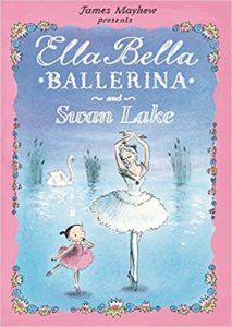 Best Music Books for Kids - Ella Bella Ballerina and Swan Lake by James Mayhew