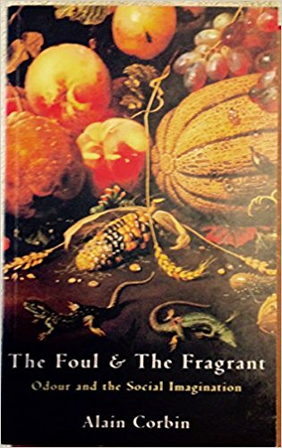 The best books on The Senses - The Foul and the Fragrant: Odour and the Social Imagination by Alain Corbin