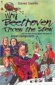 Best Music Books for Kids - Why Beethoven Threw The Stew by Steven Isserlis