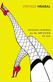 The Best Political Novels - Dancing Lessons for the Advanced in Age by Bohumil Hrabal & Michael Henry Heim (translator)