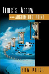 The best books on Time - Time's Arrow and Archimedes' Point by Huw Price