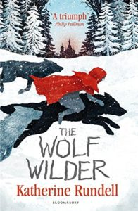 Fierce Girls in Tween Fiction - The Wolf Wilder by Katherine Rundell
