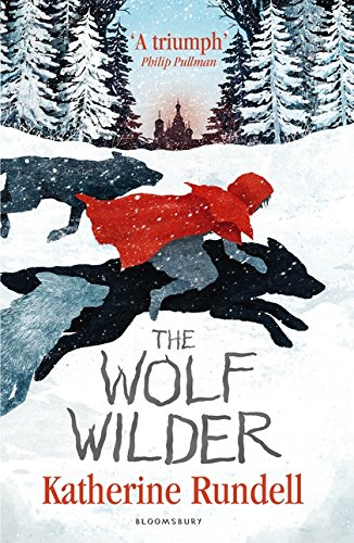 Kiran Millwood Hargrave on Fierce Girls in Tween Fiction - Wolf Wilder by Katherine Rundell