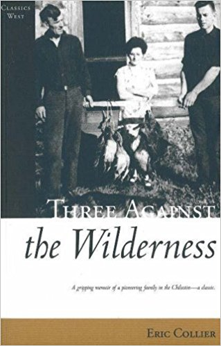 The best books on Wilding - Three Against the Wilderness by Eric Collier