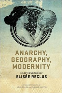 The best books on Radical Environmentalism - Anarchy, Geography, Modernity by Élisée Reclus
