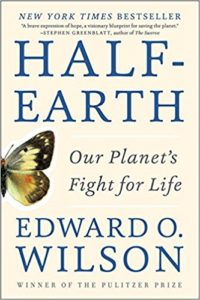 The best books on Wilding - Half Earth by E. O. Wilson