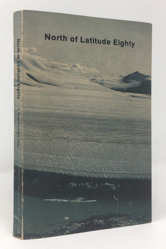 The best books on Ice - North of Latitude Eighty by Geoffrey Hattersley Smith