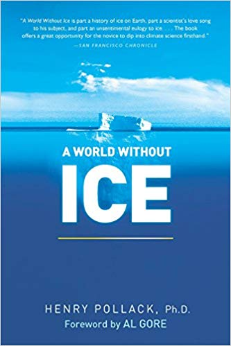 The best books on Ice - A World Without Ice by Henry N. Pollack