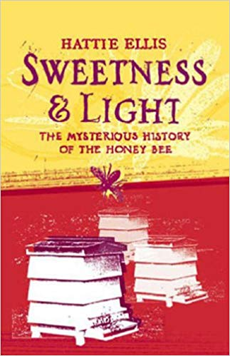 The best books on Honeybees - Sweetness & Light by Hattie Ellis