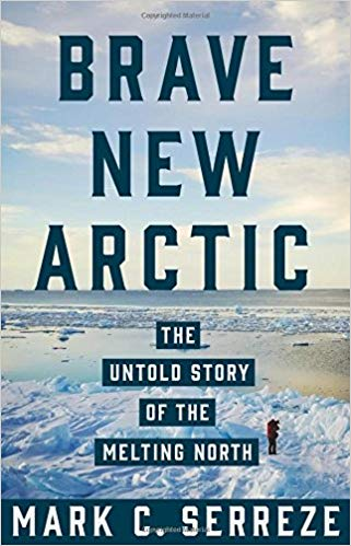 The best books on Ice - Brave New Arctic: The Untold Story of the Melting North by Mark Serreze