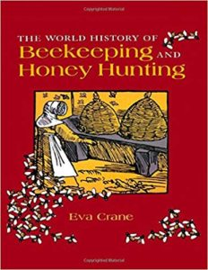 The best books on Honeybees - The World History of Beekeeping and Honey Hunting by Eva Crane