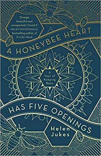 The Best Nature Books of 2018 - A Honeybee Heart Has Five Openings by Helen Jukes