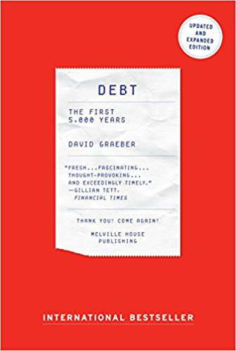 The best books on Moral Economy: Debt: The First 5000 Years by David Graeber