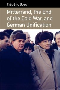 The best books on 1989 - Mitterrand, the End of the Cold War, and German Unification by Frédéric Bozo