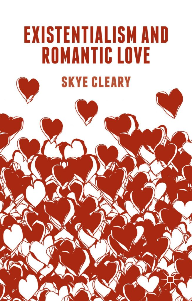 The best books on Philosophy of Love - Existentialism and Romantic Love by Skye C Cleary