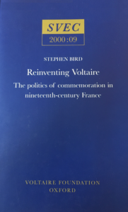The Best Voltaire Books - Reinventing Voltaire: The Politics of Commemoration in Nineteenth-Century France by Stephen Bird
