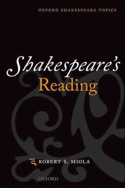 Robert S Miola on Shakespeare's Sources - Shakespeare's Reading by Robert S Miola