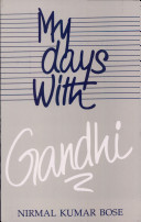 The best books on Gandhi - My Days With Gandhi by Nirmal Kumar Bose