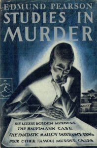 The best books on True Crime - Studies in Murder by Edmund Pearson