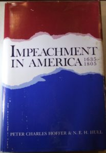 The best books on Impeachment - Impeachment in America by N. E. H. Hull & Peter Charles Hoffer