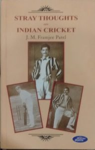 The best books on Indian Cricket - Stray Thoughts on Indian Cricket by J M Framjee Patel