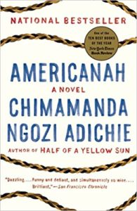 The best books on Interracial Relationships - Americanah by Chimamanda Ngozi Adichie