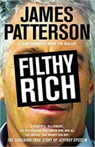 Filthy Rich: The Shocking True Story of Jeffrey Epstein by James Patterson