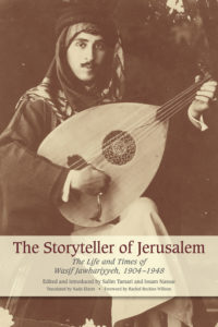 The best books on Jerusalem - The Storyteller of Jerusalem: The Life and Times of Wasif Jawhariyyeh, 1904-1948 by Wasif Jawhariyyeh