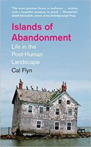 Favourite Novels of 2020 - Islands of Abandonment: Life in the Post-Human Landscape by Cal Flyn