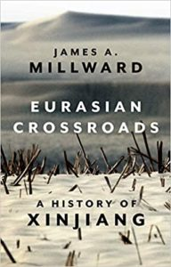 Best China Books of 2020 - Eurasian Crossroads: A History of Xinjiang by James Millward